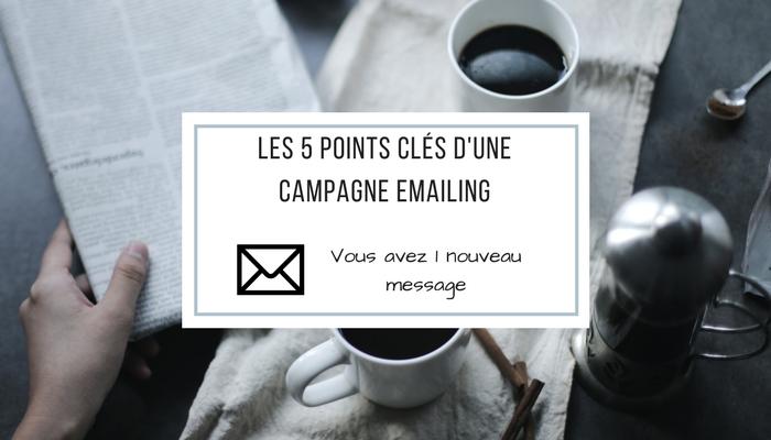 Les 5 points clés de votre Campagne Emailing
