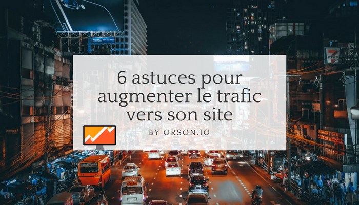 astuces augmenter trafic SEO