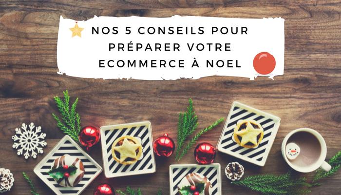 Nos 5 conseils pour préparer votre site web pour les achats de Noël