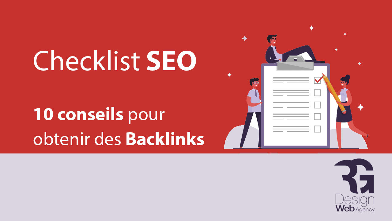 Checklist SEO : Comment obtenir des backlinks ? 10 astuces