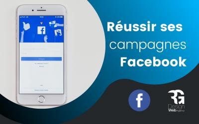 5 Étapes pour réussir vos campagnes Facebook en 2021