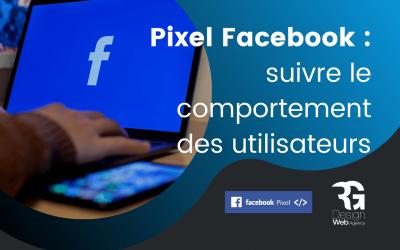 Suivez le comportement de vos visiteurs avec le pixel Facebook