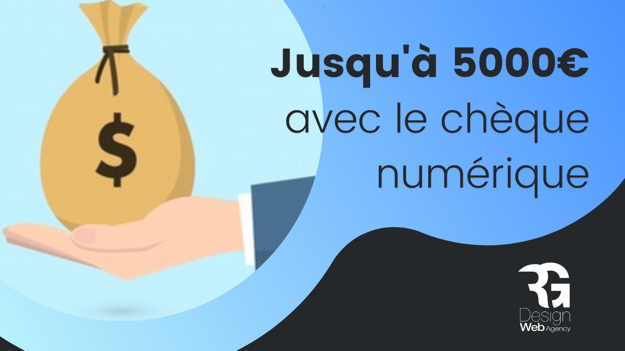 Bénéficiez jusqu'à 5000€ pour digitaliser votre entreprise grâce au chèque numérique